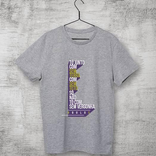 Camiseta cinza To junto com sem terra, com sem teto, só não to com sem vergonha - Boulos