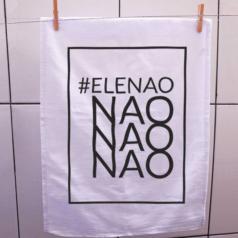 Pano de prato #Elenão