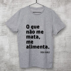 Camiseta-Cinza-O-que-nao-me-mata,-me-alimenta