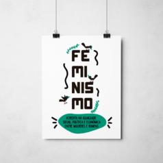 Poster Feminismo - Acredita na igualdade social, politica e economica entre mulheres e homens