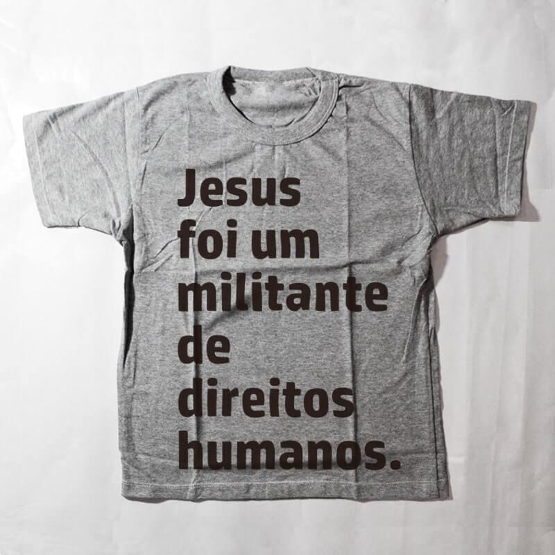 camiseta infantil - Jesus foi um militante de direitos humanos - Cinza