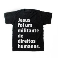 camiseta infantil - Jesus foi um militante de direitos humanos - preta