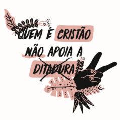 Ilustração Quem é Cristão não apoia a ditadura por Alinne Martins