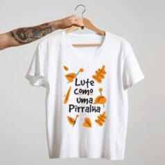 camiseta branca de algodão - lute como uma pirralha por alinne martins