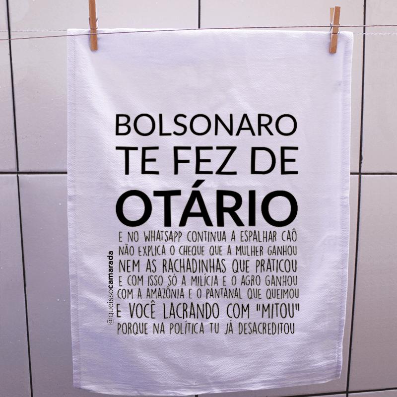 Pano de prato - Bolsonaro te fez de otário